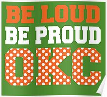 Be loud be proud okc Poster