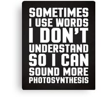 Words I Don't Understand Funny Quote Canvas Print