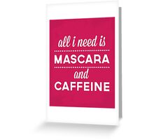 Mascara And Caffeine Funny Quote Greeting Card