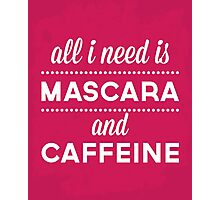Mascara And Caffeine Funny Quote Photographic Print
