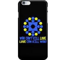 WAR CAN'T KILL LOVE. iPhone Case/Skin