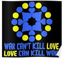 WAR CAN'T KILL LOVE. Poster