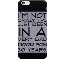 im not crazy iPhone Case/Skin