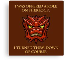 Smaug Quotes-Colbert Report- Sherlock Canvas Print
