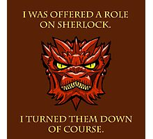 Smaug Quotes-Colbert Report- Sherlock Photographic Print
