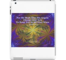For He Shall Give His Angels - Psalm 91:11 iPad Case/Skin