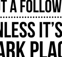 Leader / Dark Place Funny Quote Sticker