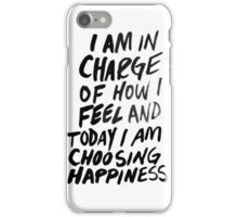 """""""Today I'm Chosing Happiness"""" Quote iPhone Case/Skin"""