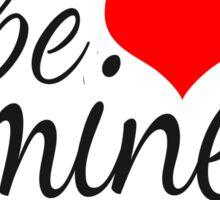 """Cute Modern """"Be Mine"""" Valentine Sticker"""