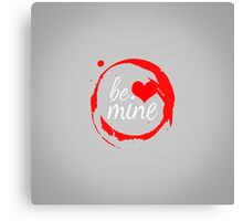 "Cute Modern ""Be Mine"" Valentine Canvas Print"