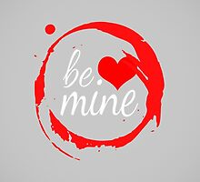 "Cute Modern ""Be Mine"" Valentine by Blkstrawberry"