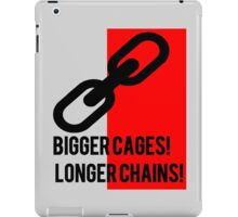 BIGGER CAGES! LONGER CHAINS! iPad Case/Skin