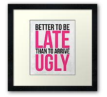 Better To Be Late Funny Quote Framed Print