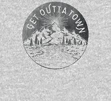 Get Outta Town Unisex T-Shirt