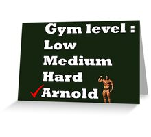 Gym level : Arnold Greeting Card