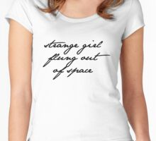 strange girl flung out of space Women's Fitted Scoop T-Shirt
