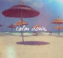 Calm down, Motivation quote by Marc2395