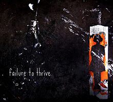 failure to thrive. by asyrum