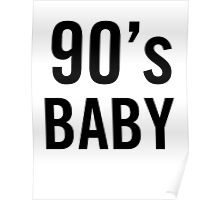 90's Baby Poster
