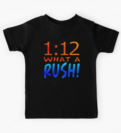 1:12 WHAT A RUSH! Kids Tee