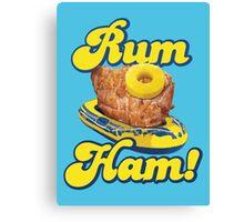 Rum Ham! (ALWAYS SUNNY) Canvas Print