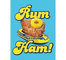 Rum Ham! (ALWAYS SUNNY) Photographic Print