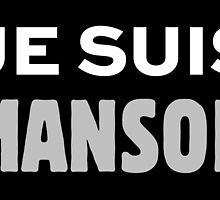 Charles Manson - JE SUIS MANSON - Family by Charles Manson
