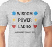 Galentines Day: Wisdom, Power, Ladies Unisex T-Shirt