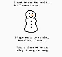 Undertale Snowman - I Want to See the World Unisex T-Shirt