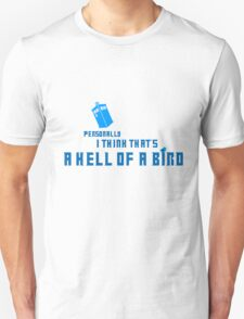 Doctor Who - A Hell of a Bird Unisex T-Shirt