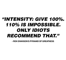 Intensity - Ron Swanson Photographic Print
