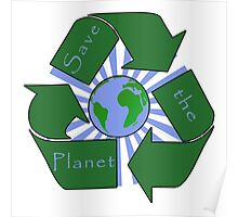 Save the Planet - Recycle Poster
