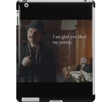 Glad You Liked My Potato - John iPad Case/Skin