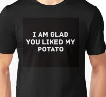 Glad You Liked My Potato - Text (black) Unisex T-Shirt