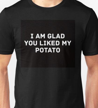 Glad You Liked My Potato - Text (black) Unisex T-Shirt