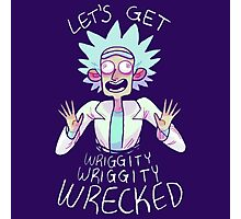 Lets Get Wrecked Rick Photographic Print