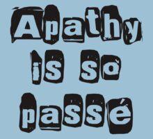 Apathy Is So Passé  Kids Tee