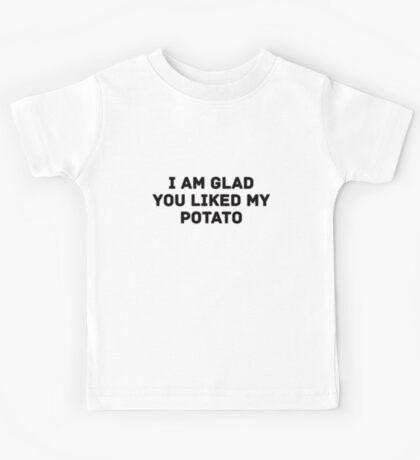 Glad You Liked My Potato - Text (white) Kids Tee