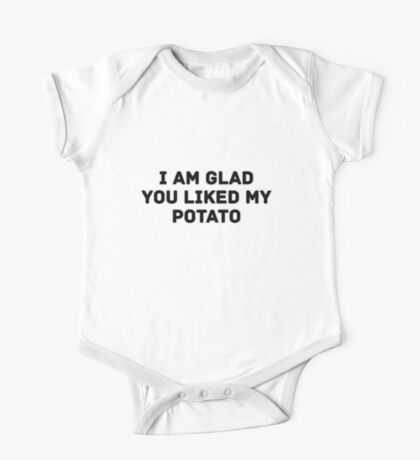 Glad You Liked My Potato - Text (white) One Piece - Short Sleeve