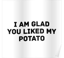 Glad You Liked My Potato - Text (white) Poster