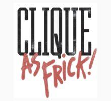Clique As Frick!  by ariean