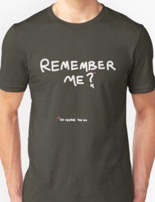 |remember me?| T-Shirt