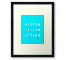 Mastur Bation Nation Framed Print