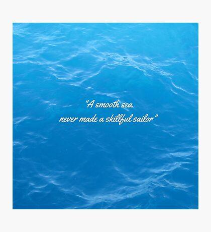 English Proverb-Skilled Sailor Photographic Print