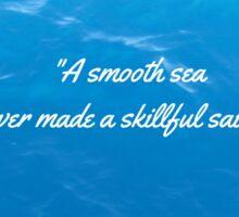 English Proverb-Skilled Sailor Sticker