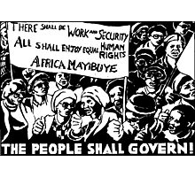 THE PEOPLE SHALL GOVERN! Photographic Print