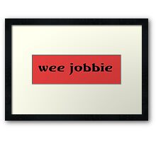 A wee jobbie Framed Print