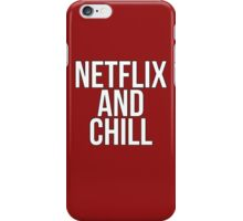 Netflix And Chill iPhone Case/Skin