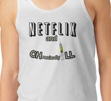 Netflix and CHronicallyILL Tank Top