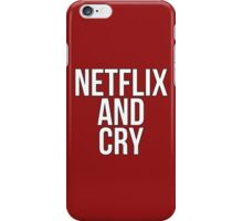 Netflix And Cry iPhone Case/Skin